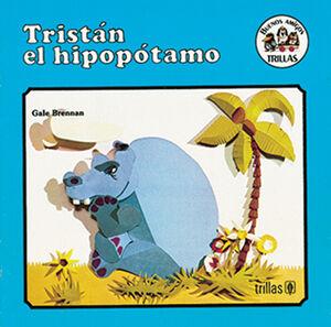 TRISTAN, EL HIPOPOTAMO
