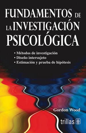 FUNDAMENTOS DE LA INVESTIGACION PSICOLOGICA