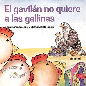EL GAVILAN NO QUIERE A LAS GALLINAS