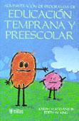 ADMINISTRACION DE PROGRAMAS DE EDUCACION TEMPRANA Y PREESCOLAR