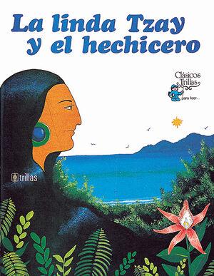 LA LINDA TZAY Y EL HECHICERO