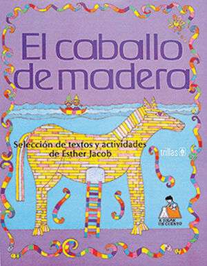 EL CABALLO DE MADERA