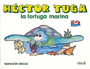 HÉCTOR TUGA, LA TORTUGA MARINA