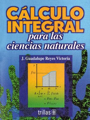 CALCULO INTEGRAL PARA LAS CIENCIAS NATURALES