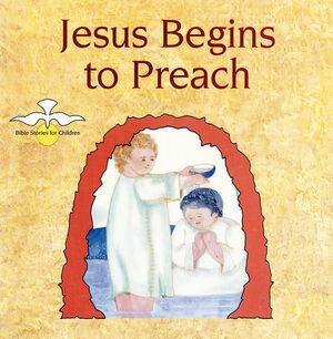 JESUS BEGINS TO PREACH