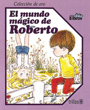 EL MUNDO MÁGICO DE ROBERTO