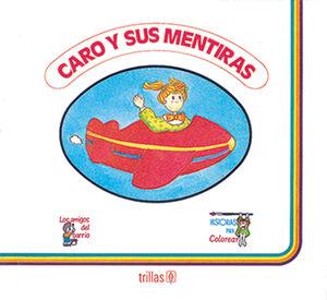 CARO Y SUS MENTIRAS