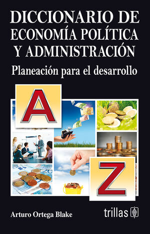 DICCIONARIO DE ECONOMIA POLITICA Y ADMINISTRACION