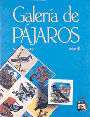 GALERÍA DE PÁJAROS