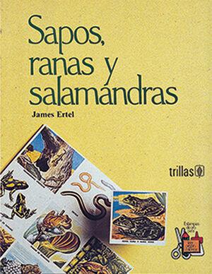 SAPOS, RANAS Y SALAMANDRAS