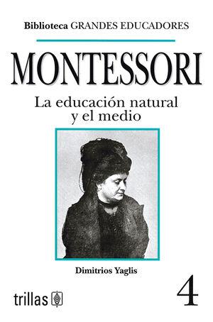 MONTESSORI. LA EDUCACION NATURAL Y EL MEDIO