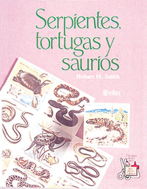 SERPIENTES, TORTUGAS Y SAURIOS