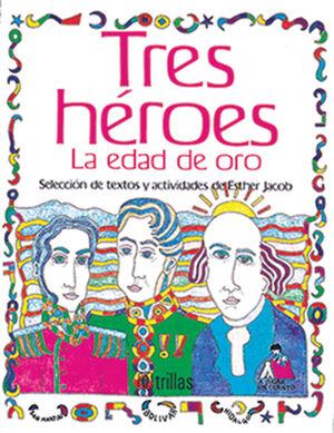 TRES HEROES, LA EDAD DE ORO
