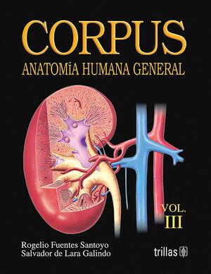 CORPUS. ANATOMIA HUMANA GENERAL VOL. 3