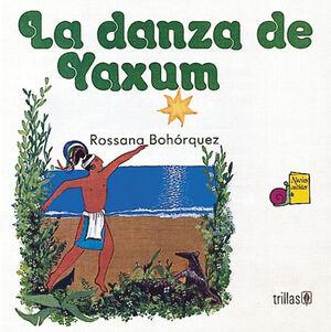LA DANZA DE YAXUM