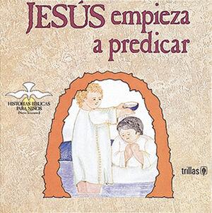 JESÚS EMPIEZA A PREDICAR