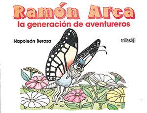 RAMON ARCA, LA GENERACIÓN DE AVENTUREROS
