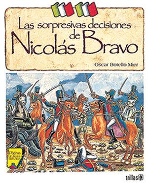 LAS SORPRESIVAS DECISIONES DE NICOLÁS BRAVO
