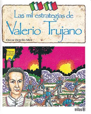 LAS MIL ESTRATEGIAS DE VALERIO TRUJANO