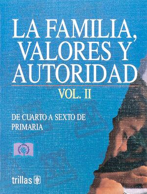 LA FAMILIA, VALORES Y AUTORIDAD. 2 DE CUARTO A SEXTO DE PRIMARIA.