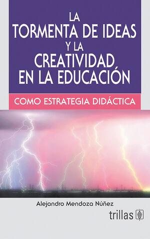 LA TECNICA DE LA TORMENTA DE IDEAS Y LA CREATIVIDAD EN LA EDUCACION