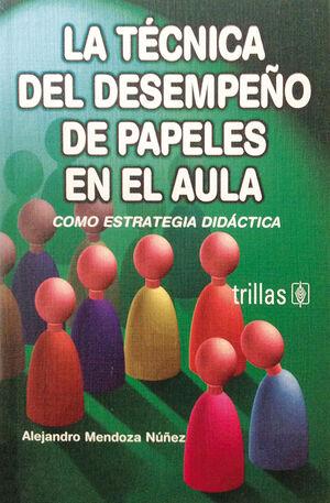 LA TECNICA DEL DESEMPEÑO DE PAPELES EN EL AULA
