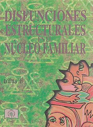 DISFUNCIONES ESTRUCTURALES EN EL NUCLEO FAMILIAR