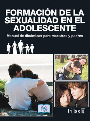FORMACION DE LA SEXUALIDAD EN EL ADOLESCENTE