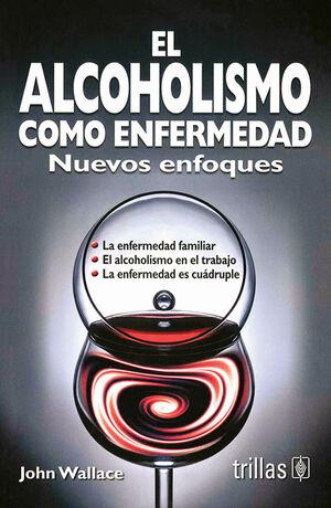 EL ALCOHOLISMO COMO ENFERMEDAD