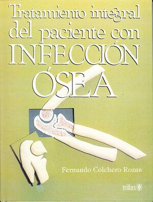 TRATAMIENTO INTEGRAL DEL PACIENTE CON INFECCION OSEA