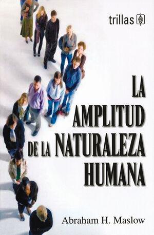 LA AMPLITUD DE LA NATURALEZA HUMANA