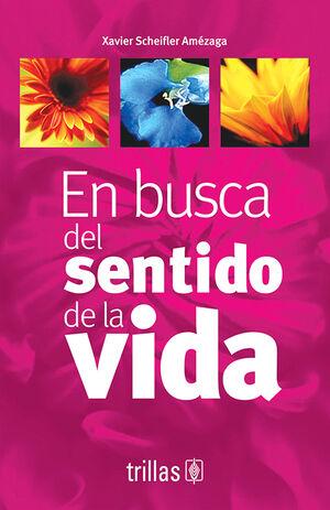 EN BUSCA DEL SENTIDO DE LA VIDA