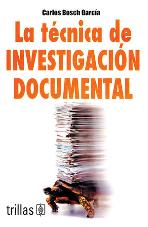 LA TECNICA DE INVESTIGACION DOCUMENTAL
