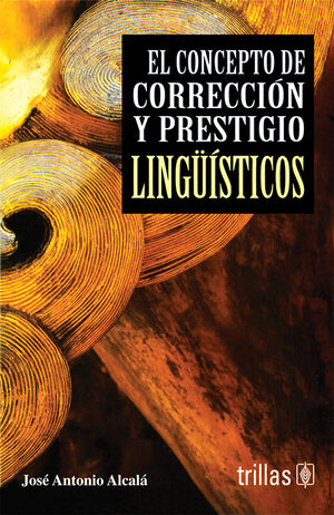 EL CONCEPTO DE CORRECCION Y PRESTIGIO LINGUISTICOS