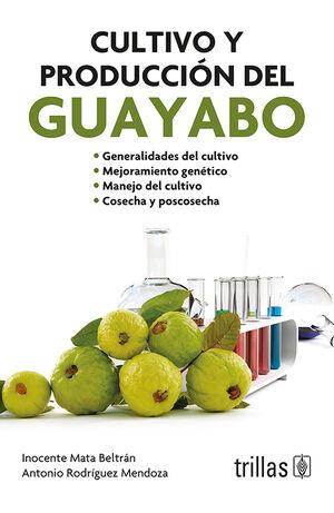 CULTIVO Y PRODUCCION DEL GUAYABO