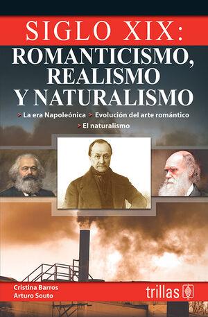 SIGLO XIX. ROMANTICISMO, REALISMO Y NATURALISMO