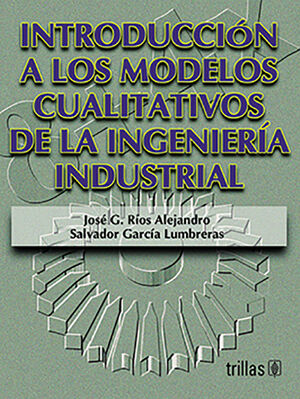 INTRODUCCION A LOS MODELOS CUALITATIVOS DE LA INGENIERIA INDUSTRIAL