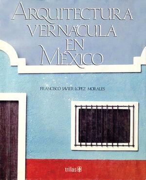 ARQUITECTURA VERNACULA EN MEXICO