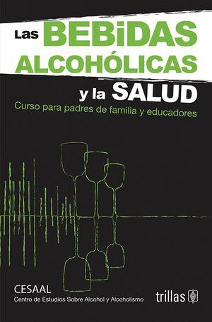 LAS BEBIDAS ALCOHÓLICAS Y LA SALUD