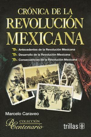 CRONICA DE LA REVOLUCION MEXICANA