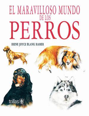 EL MARAVILLOSO MUNDO DE LOS PERROS. VOL. 1