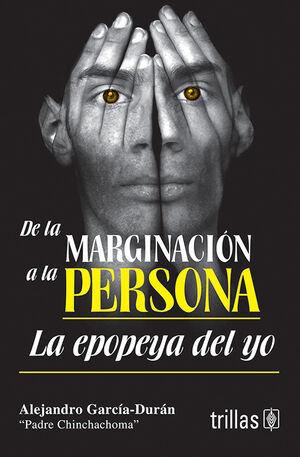 DE LA MARGINACION A LA PERSONA