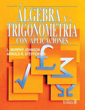 ALGEBRA Y TRIGONOMETRIA CON APLICACIONES