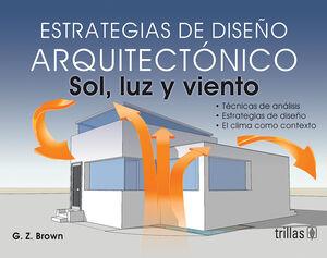 ESTRATEGIAS DE DISEÑO ARQUITECTONICO: SOL, LUZ Y VIENTO