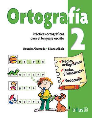 ORTOGRAFIA 2. PRACTICAS ORTOGRAFICAS PARA EL LENGUAJE ESCRITO