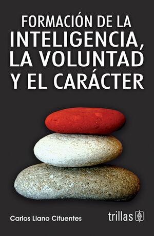 FORMACION DE LA INTELIGENCIA, LA VOLUNTAD Y EL CARACTER