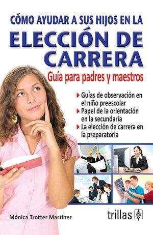 CÓMO AYUDAR A SUS HIJOS EN LA ELECCIÓN DE CARRERA