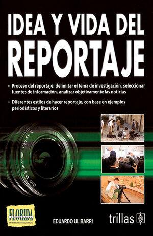 IDEA Y VIDA DEL REPORTAJE