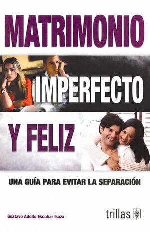 MATRIMONIO IMPERFECTO Y FELIZ