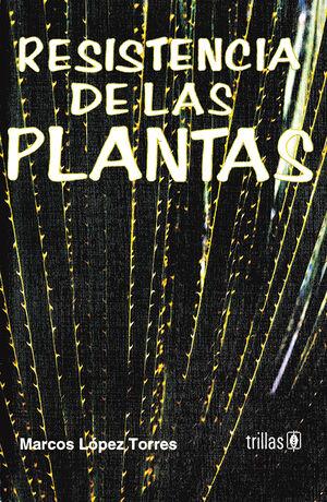 RESISTENCIA DE LAS PLANTAS